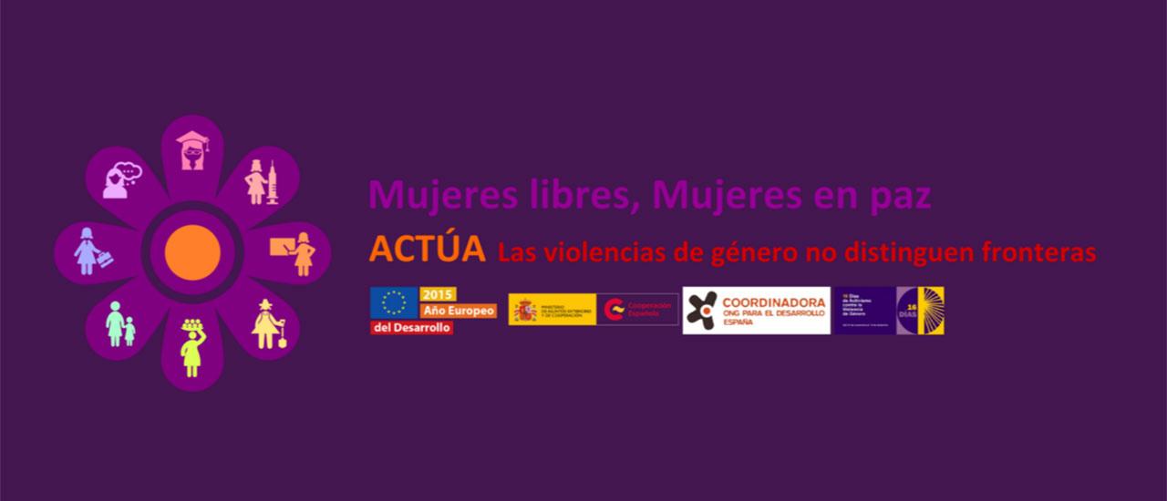 Campaña contra las violencias de género. Mujeres libres, Mujeres en paz