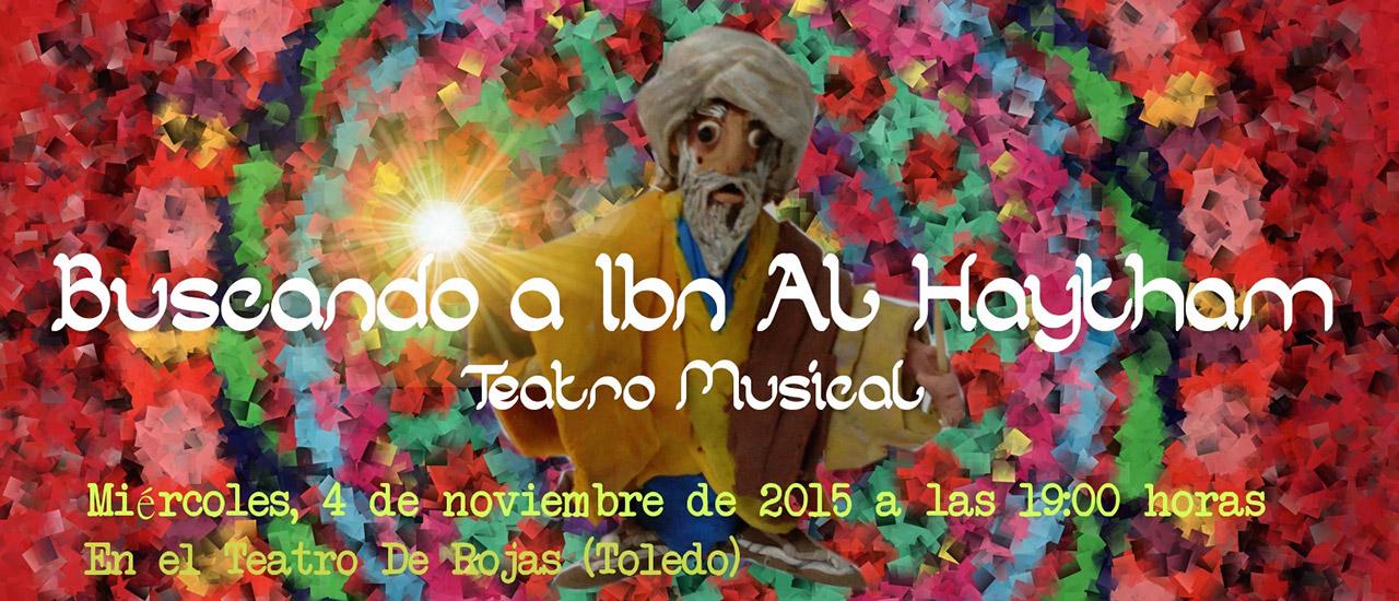 """Te invitamos al teatro-musical juvenil """"Buscando a Ibn al Haytham"""" en Toledo"""
